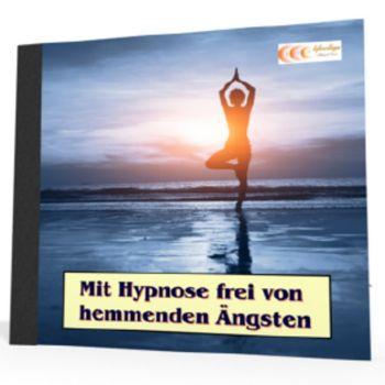 Mit Hypnose frei von hemmenden Ängsten - *MP3-Download*