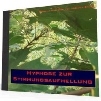 Hypnose zur Stimmungsaufhellung - *MP3-Download*