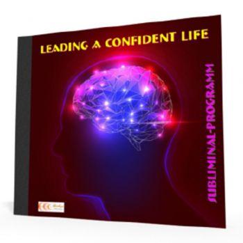 Leading a Confident Life - Subliminal-Program