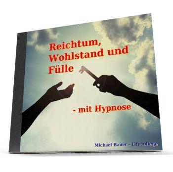 Reichtum, Wohlstand und Fülle - mit Hypnose - MP3-Download