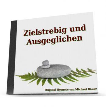 Zielstrebig und Ausgeglichen - Hypnose-Download