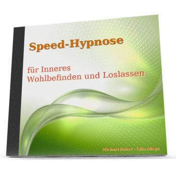 Speed-Hypnose für Inneres Wohlbefinden und Loslassen (als MP3-Download)