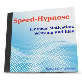 Speed-Hypnose für mehr Motivation, Schwung und Elan (als MP3-Download)