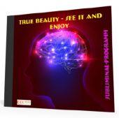True Beauty - See It and Enjoy. Subliminal-Program