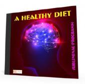 A Healthy Diet - Subliminal Program