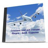 Gelassen und mit Freude fliegen - dank Hypnose - MP3-Download
