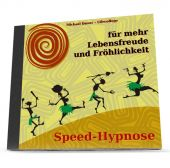 Speed-Hypnose für mehr Lebensfreude und Fröhlichkeit (Hypnose-MP3-Download)